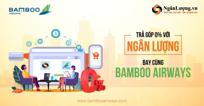 Ngân Lượng Chính Thức Hợp Tác Cùng Bamboo Airways – Tiên Phong Dẫn Đầu Xu Hướng Mua Vé Máy Bay Trả Góp Trên Toàn Quốc.